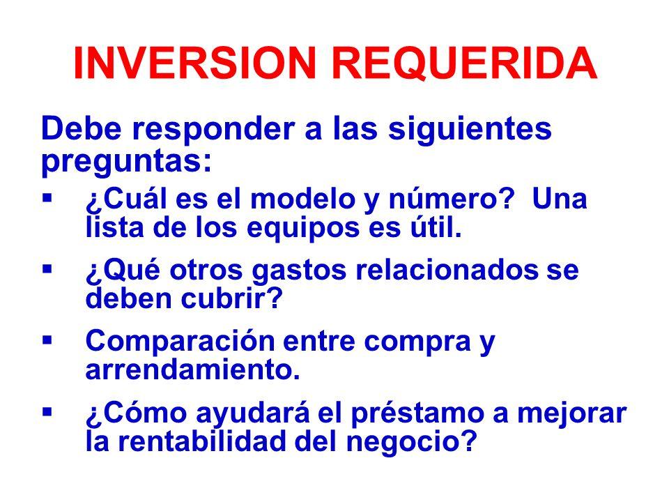 INVERSION REQUERIDA Debe responder a las siguientes preguntas: ¿Cuál es el modelo y número.