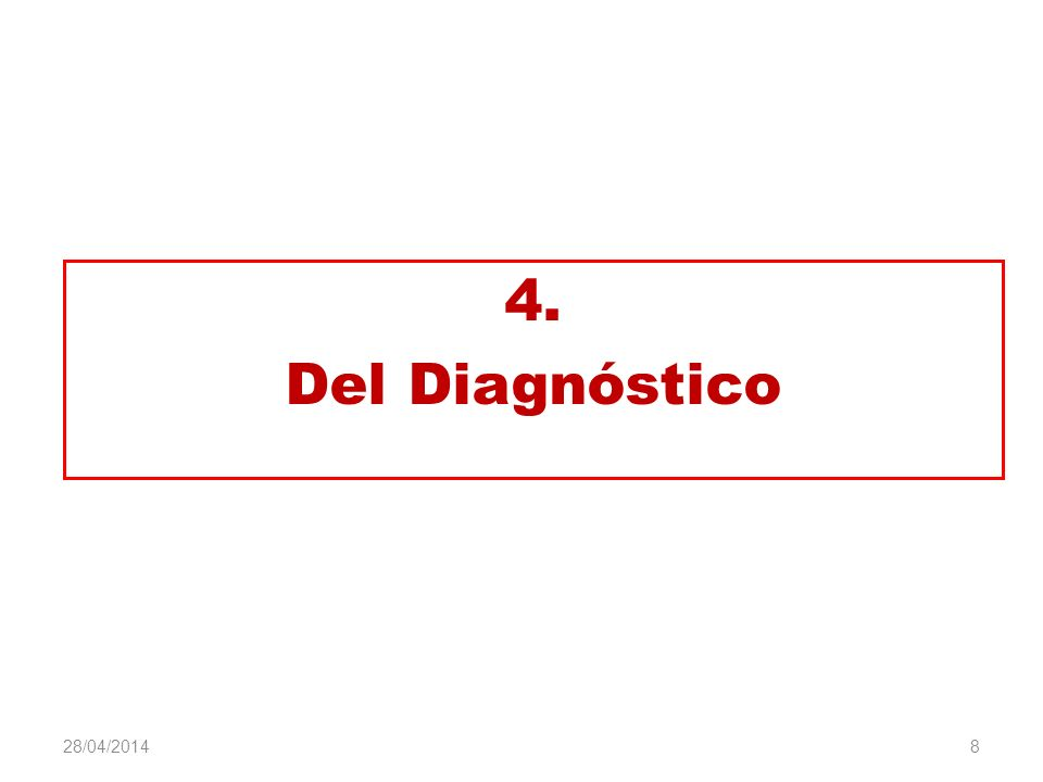 4. Del Diagnóstico 8 28/04/2014