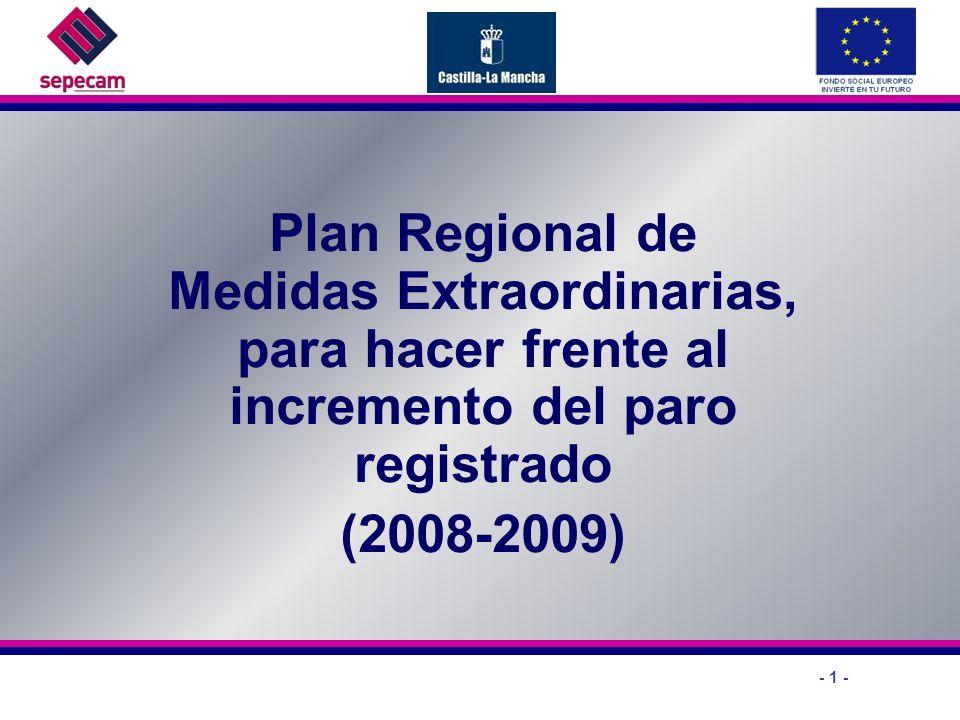 - 1 - Plan Regional de Medidas Extraordinarias, para hacer frente al incremento del paro registrado (2008-2009)