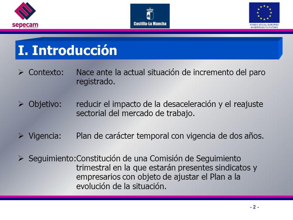 - 2 - I. Introducción Contexto: Nace ante la actual situación de incremento del paro registrado.