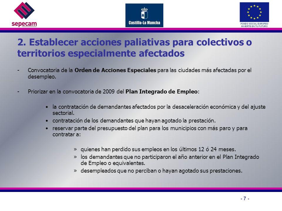 - 7 - 2. Establecer acciones paliativas para colectivos o territorios especialmente afectados -Convocatoria de la Orden de Acciones Especiales para la