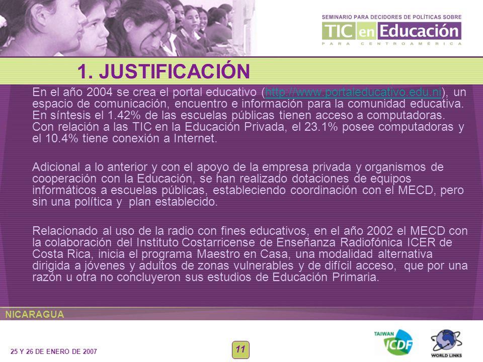 NICARAGUA 25 Y 26 DE ENERO DE 2007 11 En el año 2004 se crea el portal educativo (http://www.portaleducativo.edu.ni), un espacio de comunicación, encu