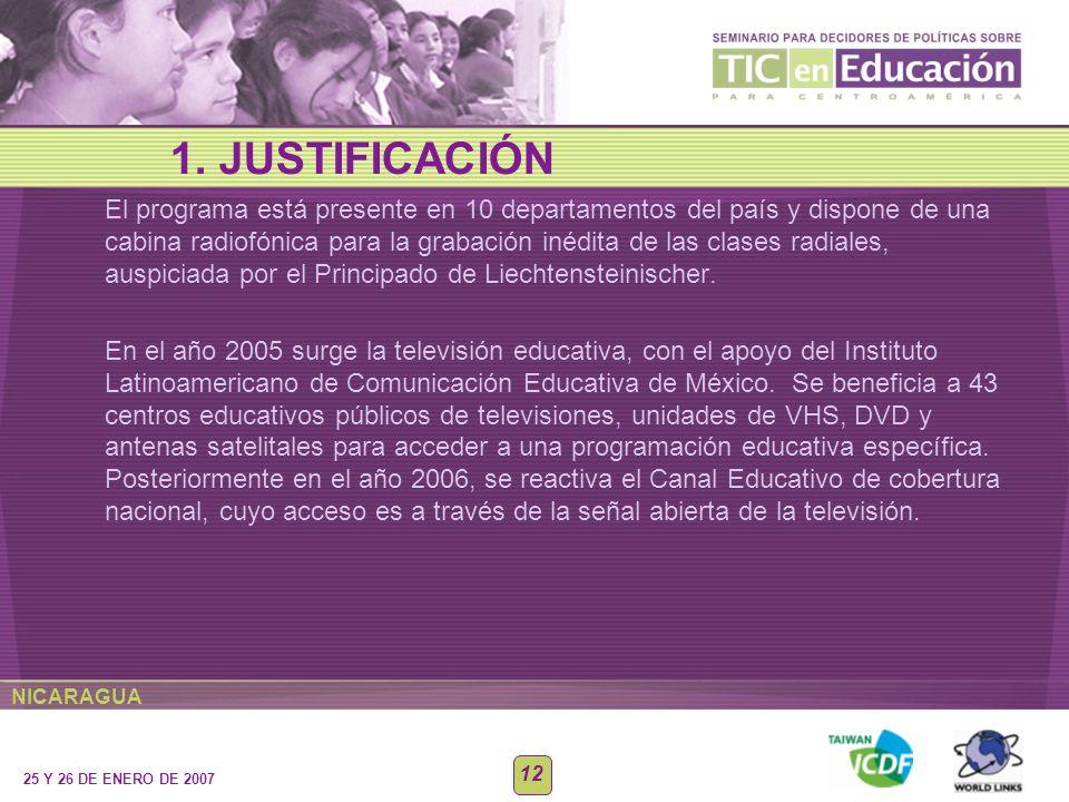 NICARAGUA 25 Y 26 DE ENERO DE 2007 12 El programa está presente en 10 departamentos del país y dispone de una cabina radiofónica para la grabación iné
