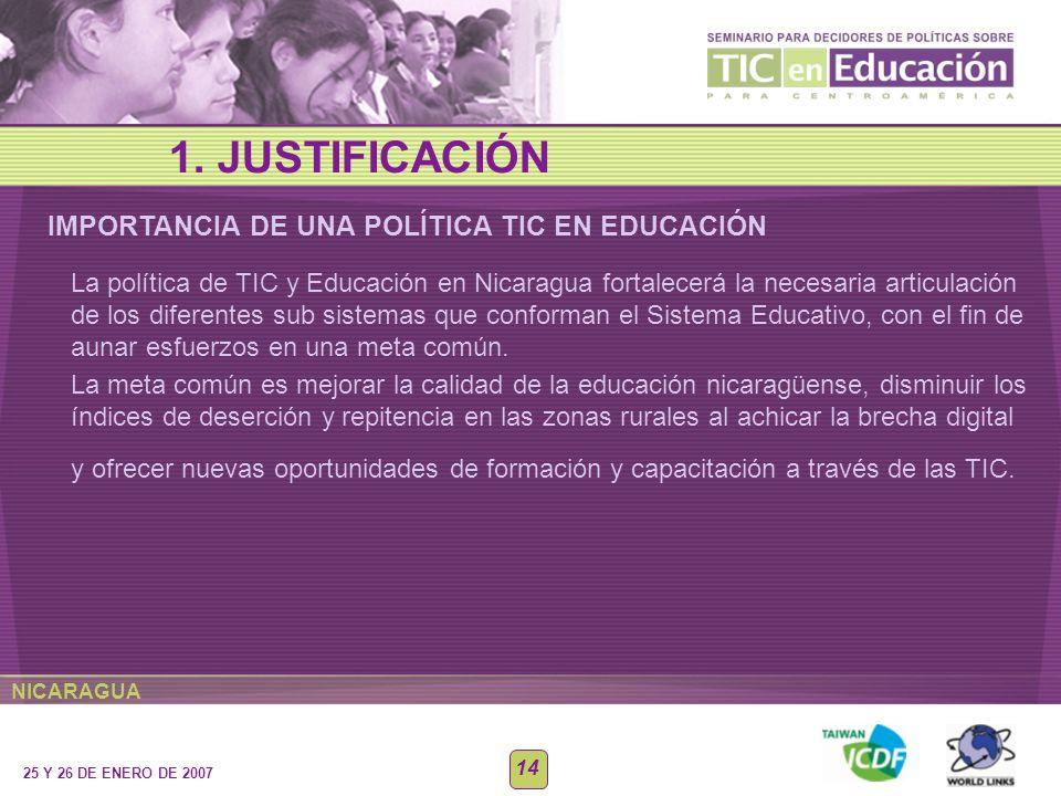 NICARAGUA 25 Y 26 DE ENERO DE 2007 14 La política de TIC y Educación en Nicaragua fortalecerá la necesaria articulación de los diferentes sub sistemas