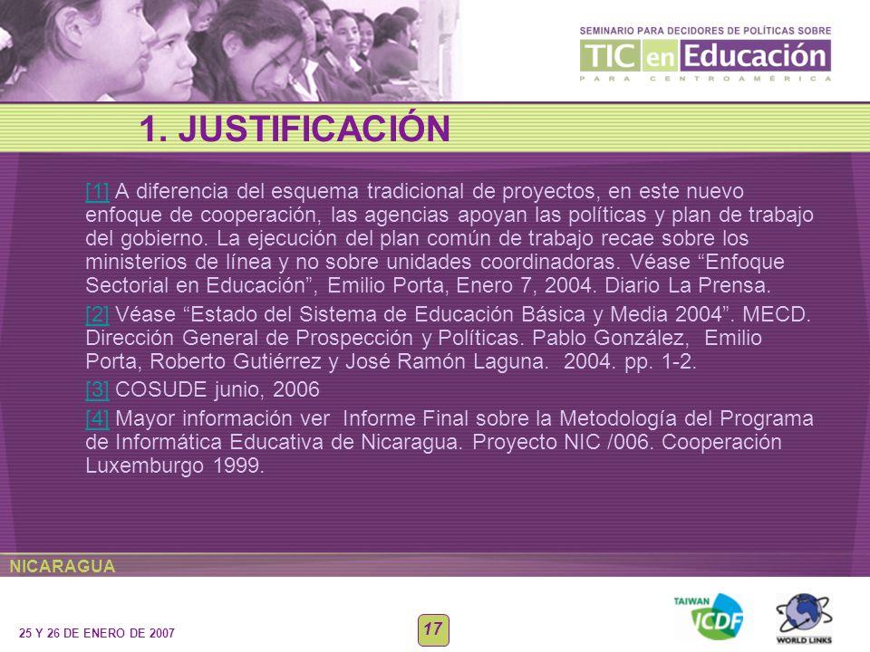 NICARAGUA 25 Y 26 DE ENERO DE 2007 17 [1][1] A diferencia del esquema tradicional de proyectos, en este nuevo enfoque de cooperación, las agencias apo