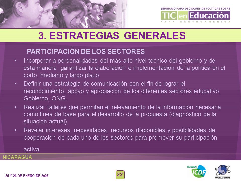 NICARAGUA 25 Y 26 DE ENERO DE 2007 23 Incorporar a personalidades del más alto nivel técnico del gobierno y de esta manera garantizar la elaboración e