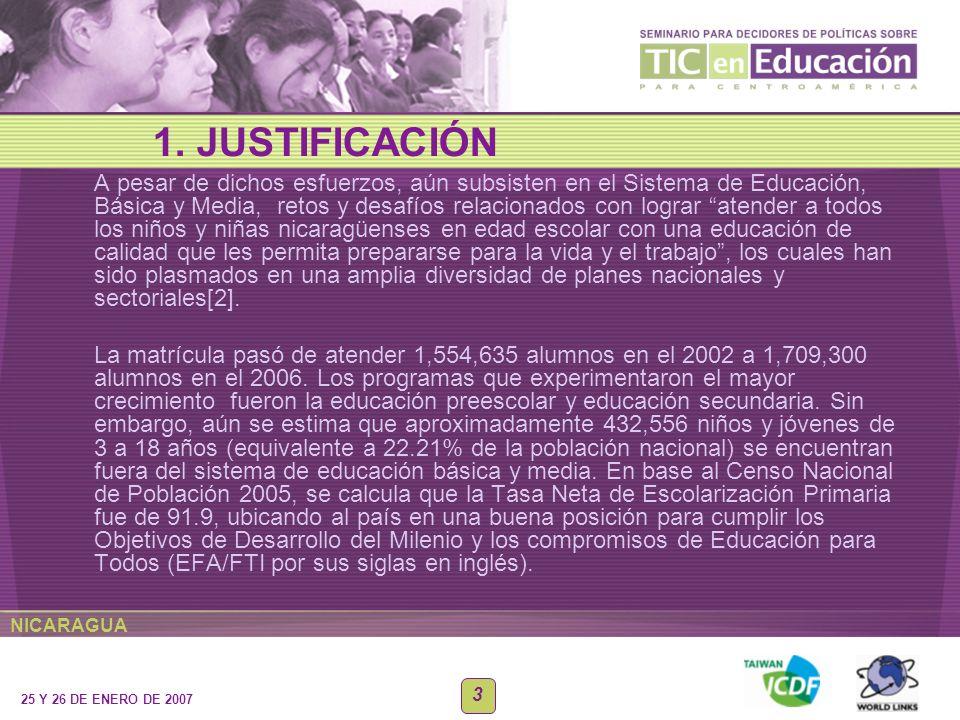 NICARAGUA 25 Y 26 DE ENERO DE 2007 3 A pesar de dichos esfuerzos, aún subsisten en el Sistema de Educación, Básica y Media, retos y desafíos relaciona