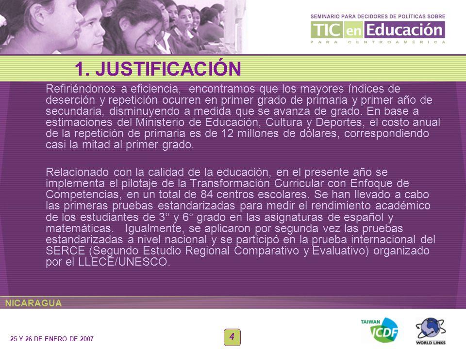 NICARAGUA 25 Y 26 DE ENERO DE 2007 4 Refiriéndonos a eficiencia, encontramos que los mayores índices de deserción y repetición ocurren en primer grado