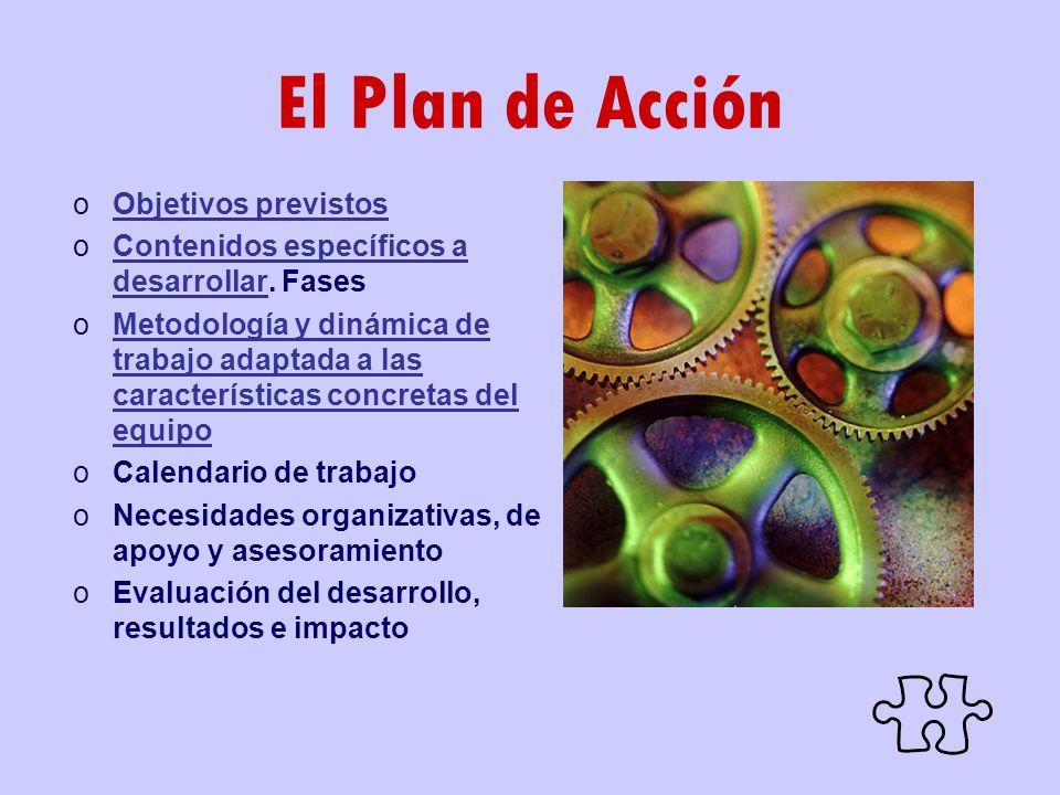El Plan de Acción oObjetivos previstosObjetivos previstos oContenidos específicos a desarrollar. FasesContenidos específicos a desarrollar oMetodologí
