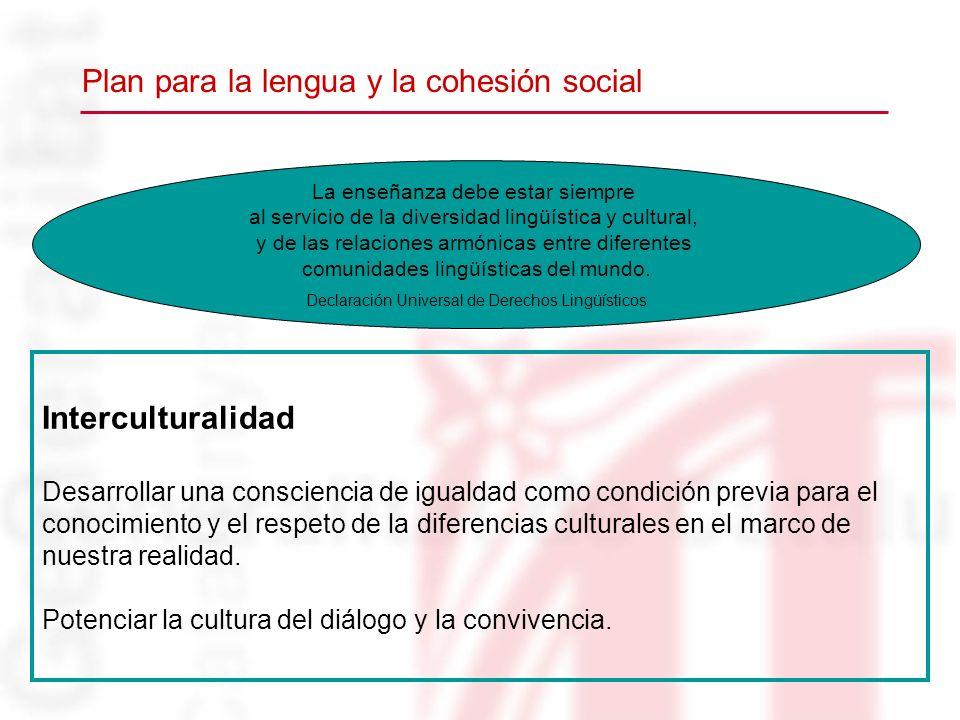 Interculturalidad Desarrollar una consciencia de igualdad como condición previa para el conocimiento y el respeto de la diferencias culturales en el m