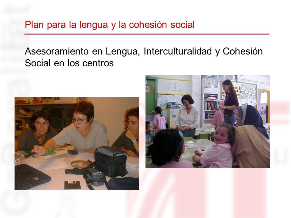 Asesoramiento en Lengua, Interculturalidad y Cohesión Social en los centros Plan para la lengua y la cohesión social