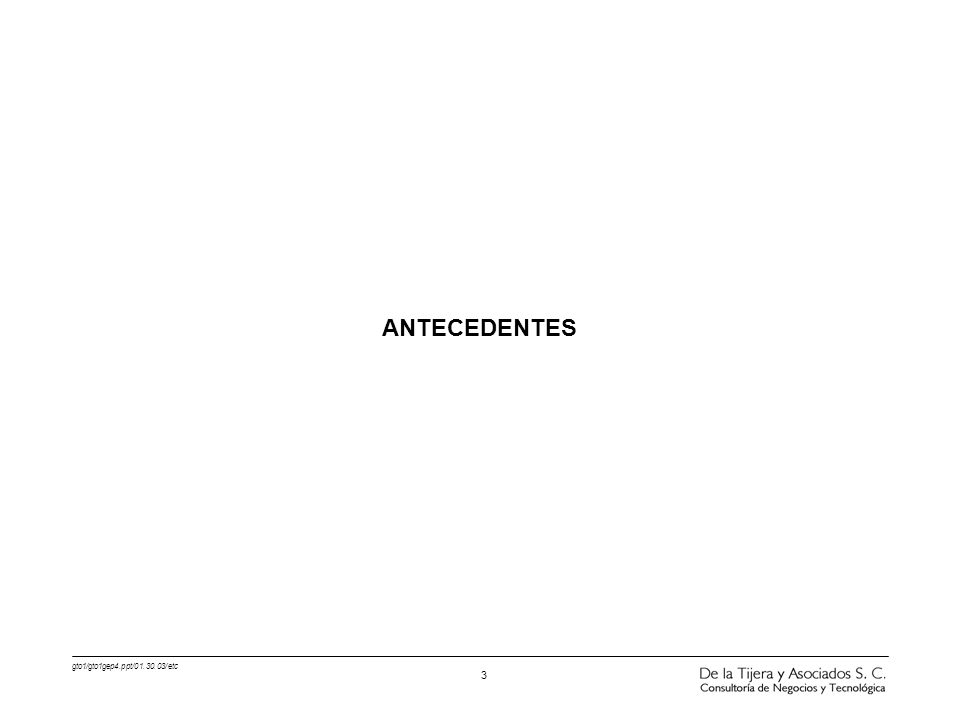 gto1/gto1gep4.ppt/01.30.03/etc 3 ANTECEDENTES