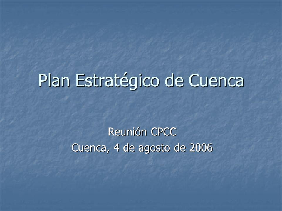Plan Estratégico de Cuenca Reunión CPCC Cuenca, 4 de agosto de 2006