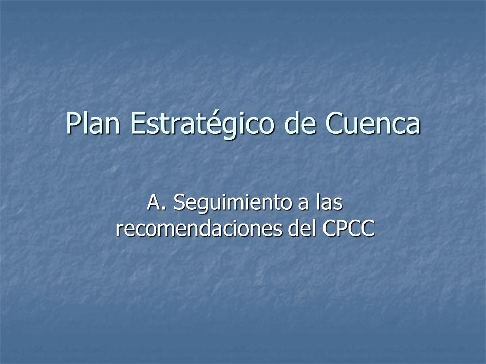 Plan Estratégico de Cuenca A. Seguimiento a las recomendaciones del CPCC