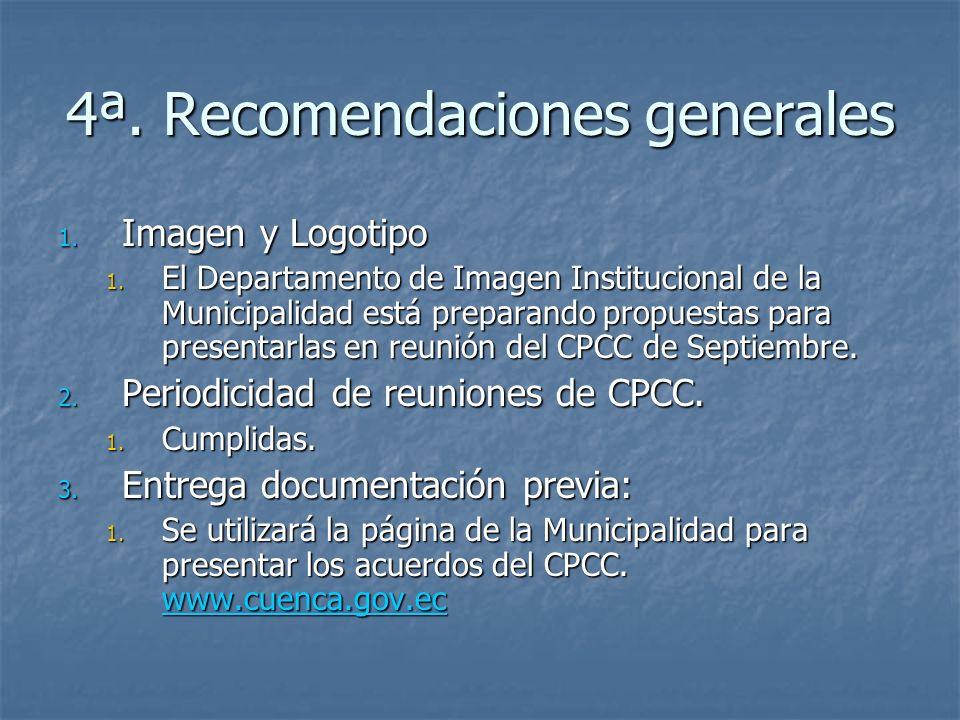 4ª. Recomendaciones generales 1. Imagen y Logotipo 1. El Departamento de Imagen Institucional de la Municipalidad está preparando propuestas para pres