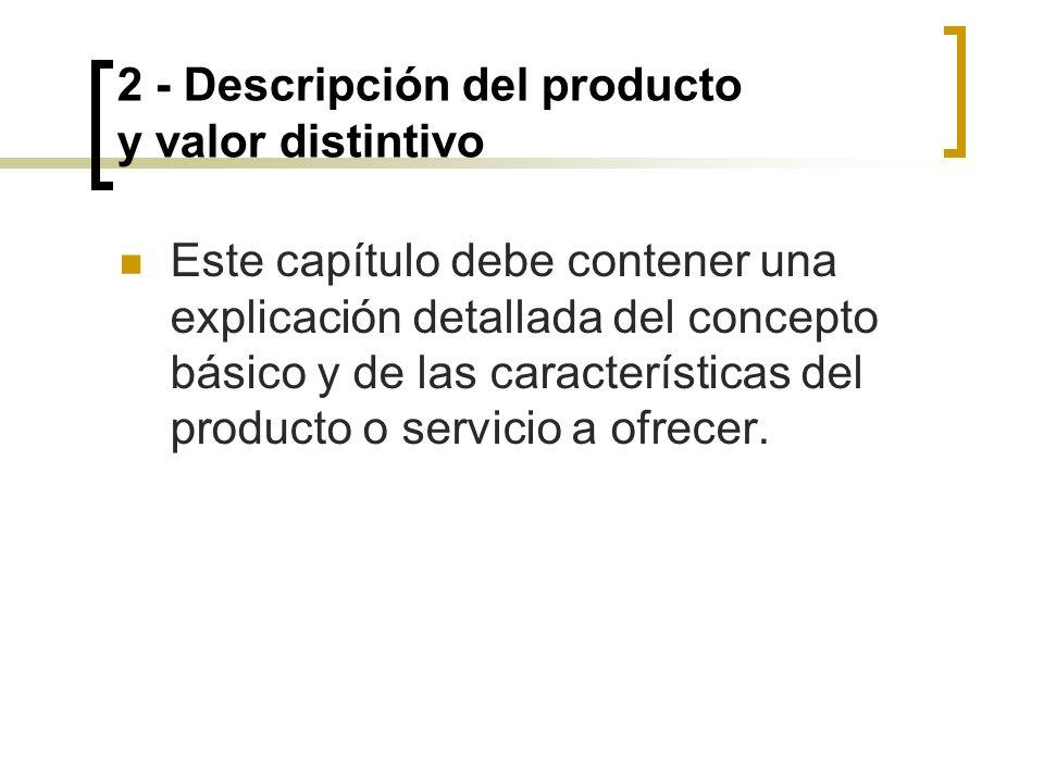 2 - Descripción del producto Aspectos críticos para el éxito Descripción general del producto - Funcionalidades básicas - Soporte tecnológico - Origen de la idea de negocio Valor distintivo para el consumidor: - Público objetivo al que va dirigido y necesidades que satisface.