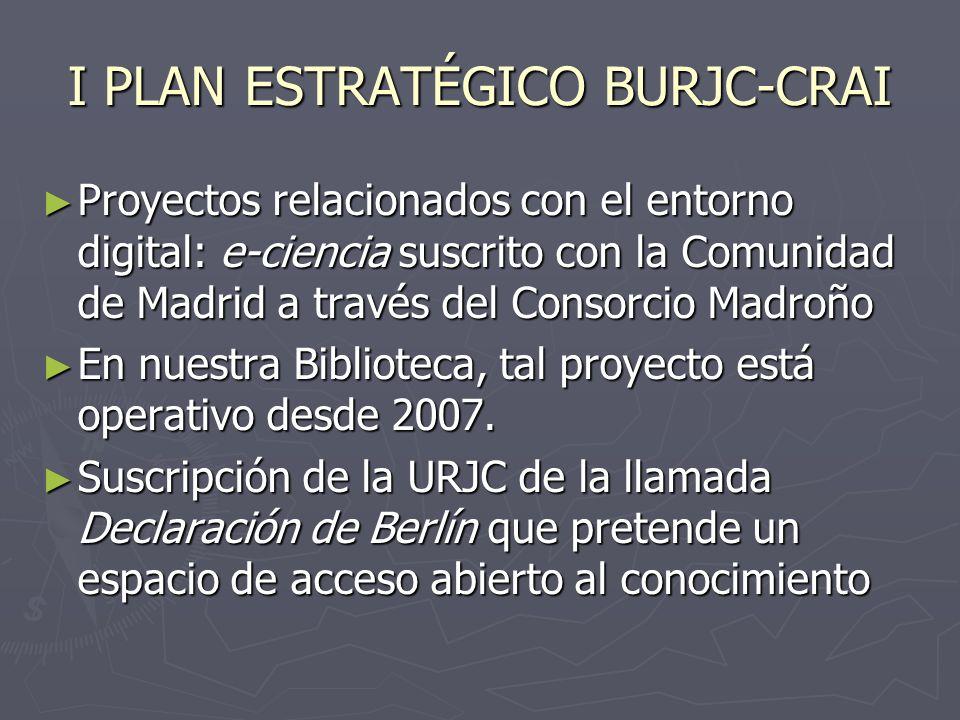 I PLAN ESTRATÉGICO BURJC-CRAI Proyectos relacionados con el entorno digital: e-ciencia suscrito con la Comunidad de Madrid a través del Consorcio Madr