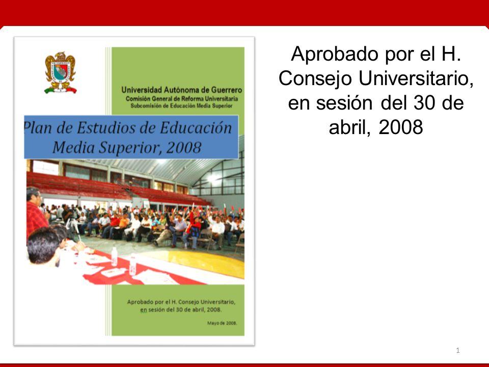 1 Aprobado por el H. Consejo Universitario, en sesión del 30 de abril, 2008