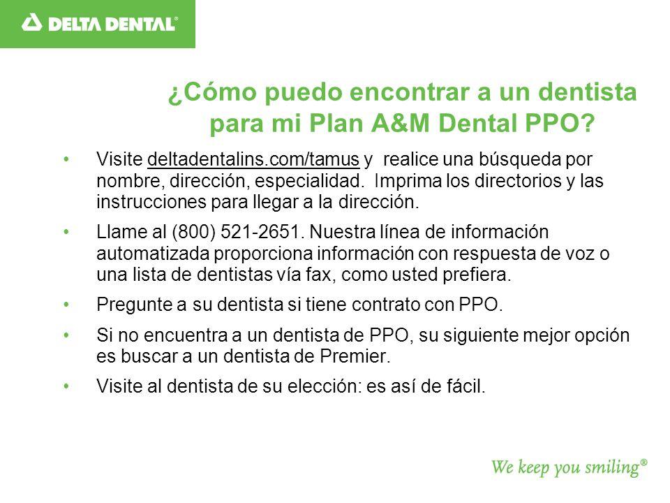 ¿Cómo puedo encontrar a un dentista para mi Plan A&M Dental PPO.