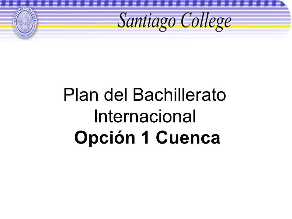 Plan del Bachillerato Internacional Opción 1 Cuenca