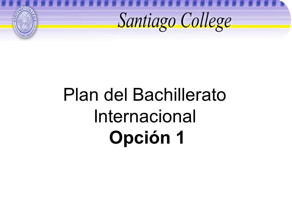 Plan del Bachillerato Internacional Opción 1