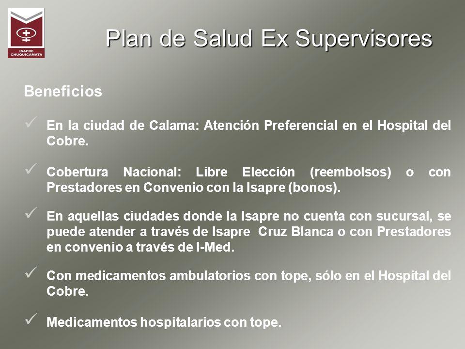 Beneficios En la ciudad de Calama: Atención Preferencial en el Hospital del Cobre. Cobertura Nacional: Libre Elección (reembolsos) o con Prestadores e