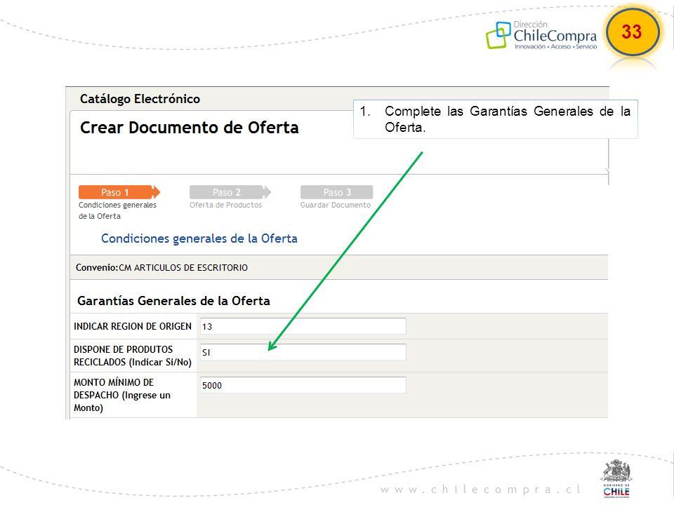 www.chilecompra.cl 1.Complete las Garantías Generales de la Oferta. 33