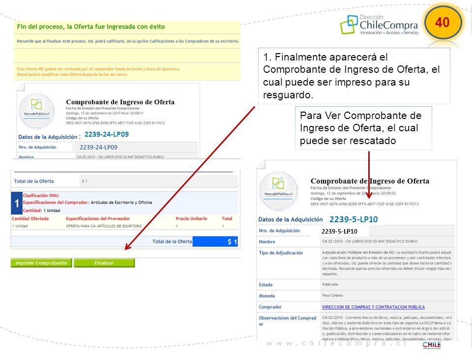 www.chilecompra.cl 1. Finalmente aparecerá el Comprobante de Ingreso de Oferta, el cual puede ser impreso para su resguardo. Para Ver Comprobante de I