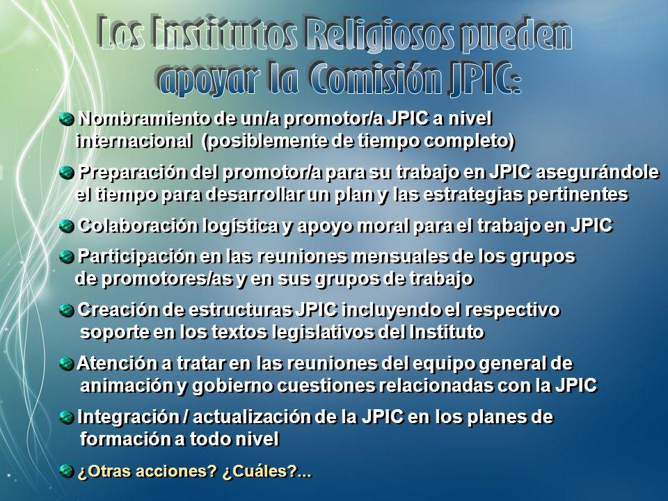Atención a tratar en las reuniones del equipo general de animación y gobierno cuestiones relacionadas con la JPIC Integración / actualización de la JPIC en los planes de formación a todo nivel ¿Otras acciones.