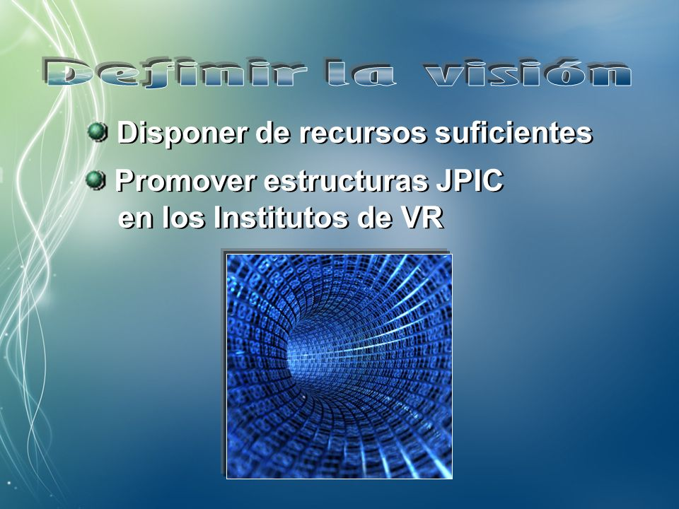 Disponer de recursos suficientes Promover estructuras JPIC en los Institutos de VR Promover estructuras JPIC en los Institutos de VR