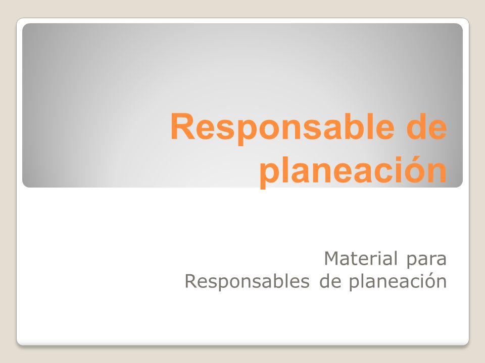 Responsable de planeación Material para Responsables de planeación