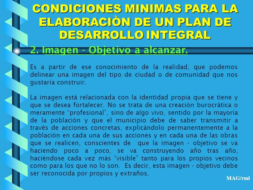 CONDICIONES MINIMAS PARA LA ELABORACIÒN DE UN PLAN DE DESARROLLO INTEGRAL 3.