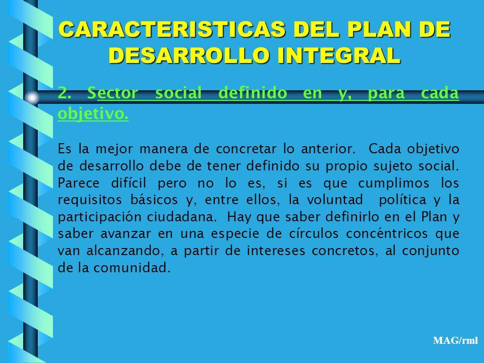 CARACTERISTICAS DEL PLAN DE DESARROLLO INTEGRAL 3.