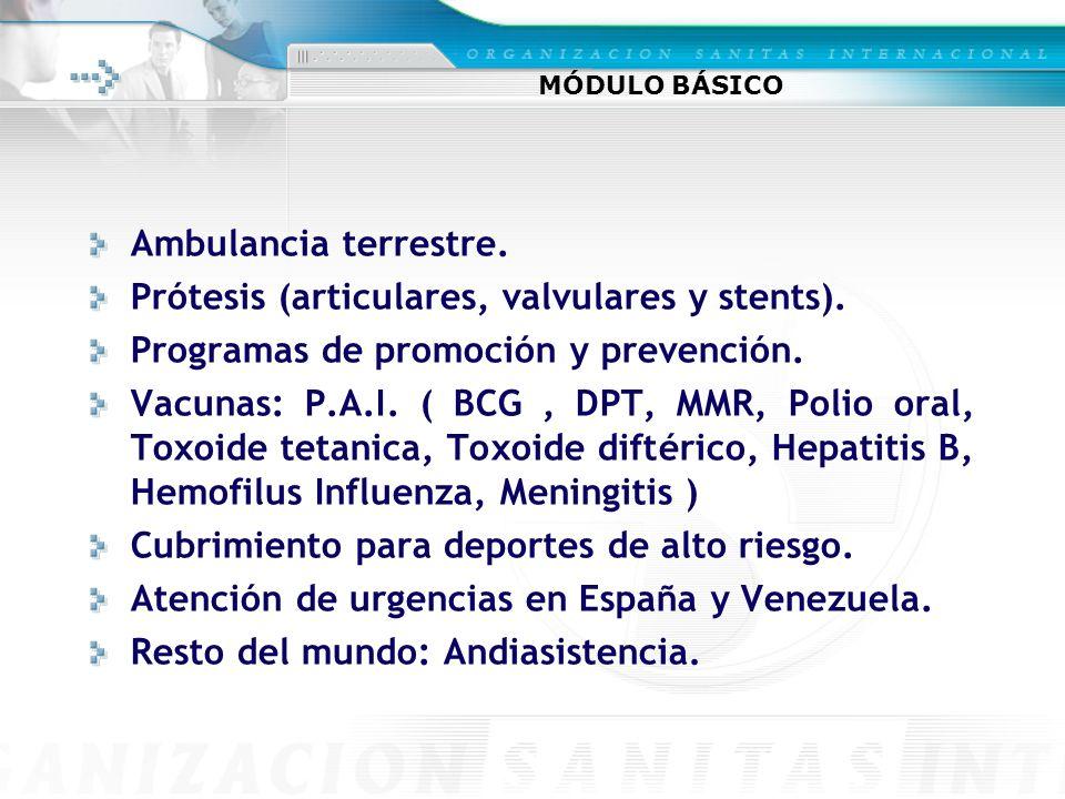 MÓDULO BÁSICO Ambulancia terrestre.Prótesis (articulares, valvulares y stents).