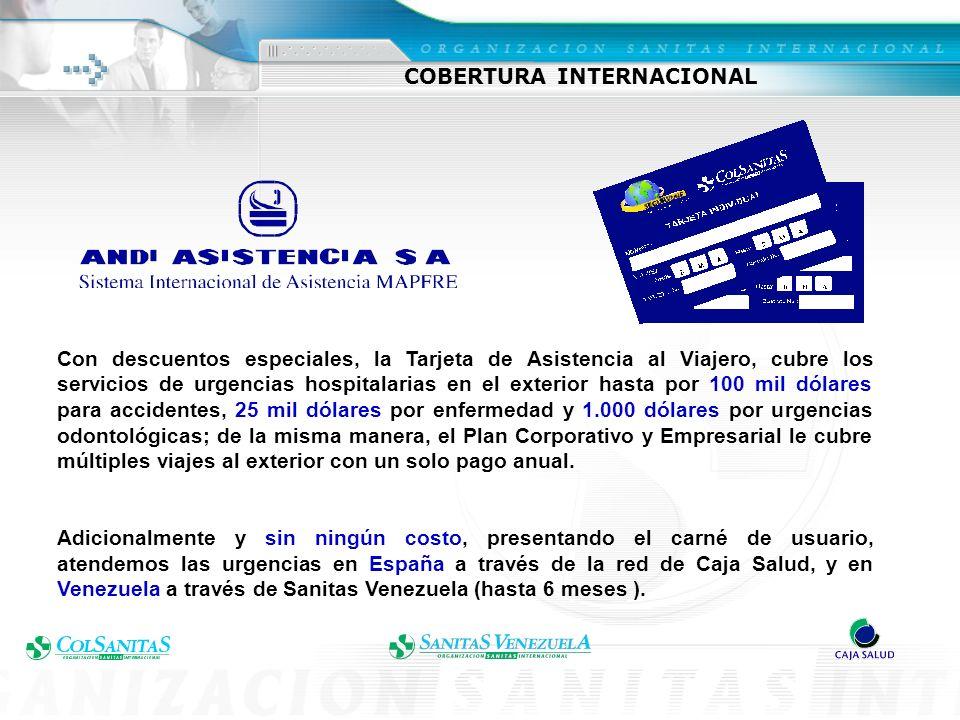 COBERTURA INTERNACIONAL Con descuentos especiales, la Tarjeta de Asistencia al Viajero, cubre los servicios de urgencias hospitalarias en el exterior