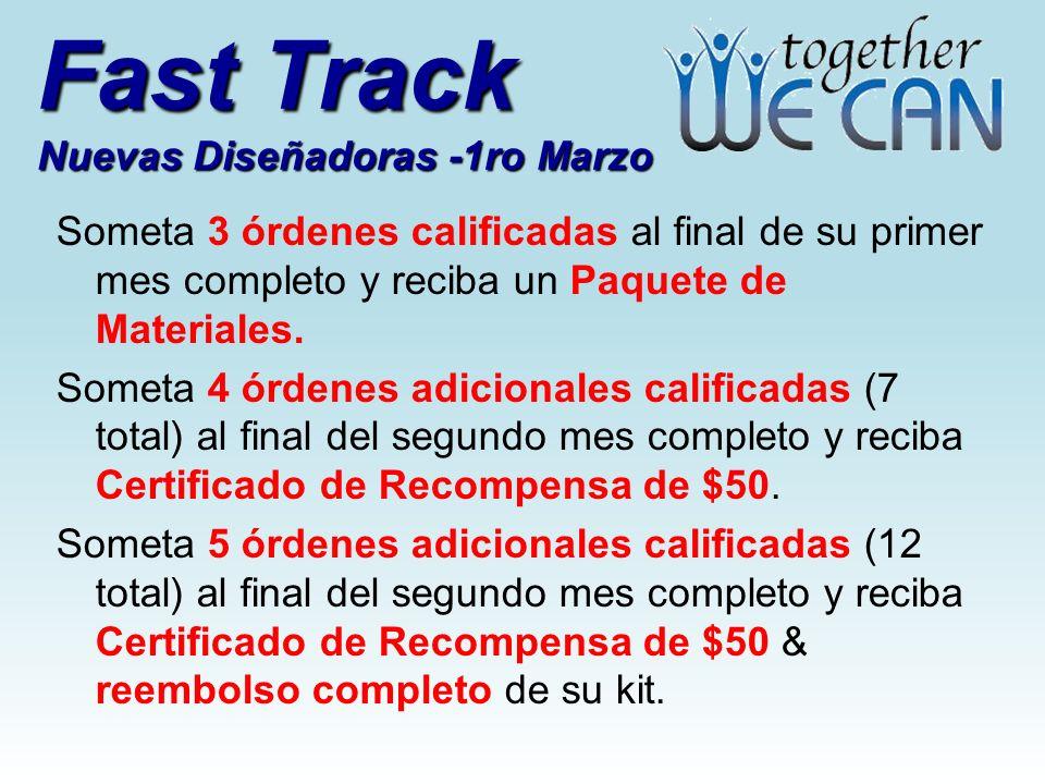 Fast Track Nuevas Diseñadoras -1ro Marzo Someta 3 órdenes calificadas al final de su primer mes completo y reciba un Paquete de Materiales. Someta 4 ó