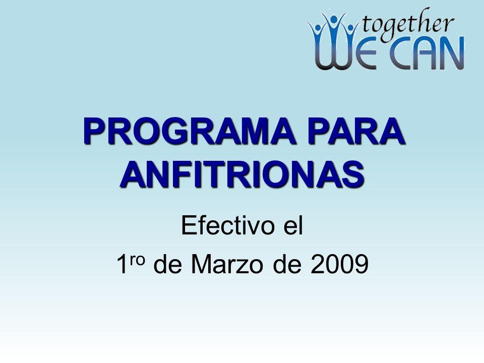 PROGRAMA PARA ANFITRIONAS Efectivo el 1 ro de Marzo de 2009