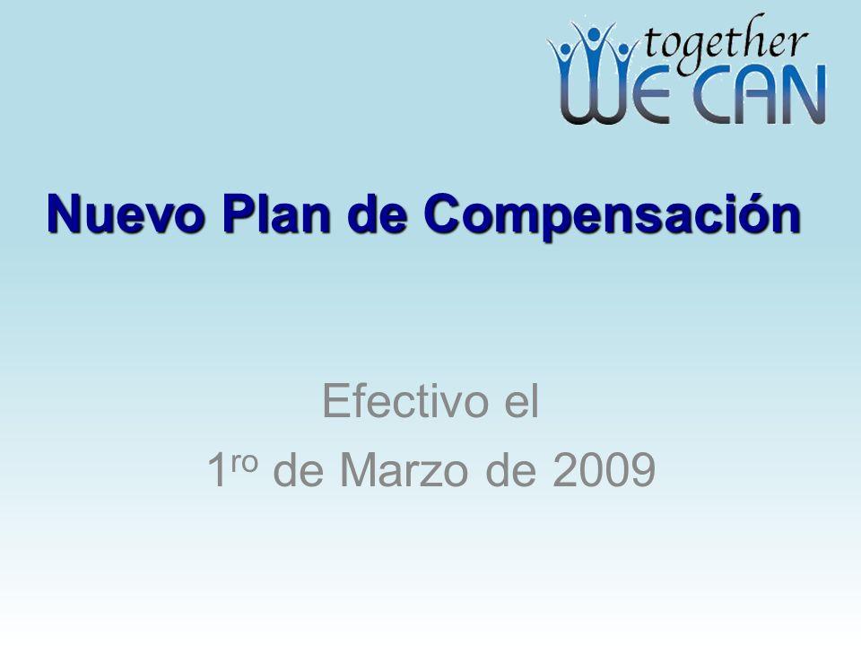 Nuevo Plan de Compensación Efectivo el 1 ro de Marzo de 2009
