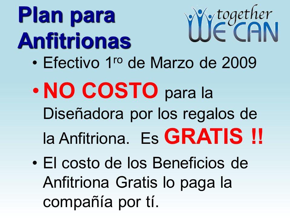 Plan para Anfitrionas Efectivo 1 ro de Marzo de 2009 NO COSTO para la Diseñadora por los regalos de la Anfitriona.