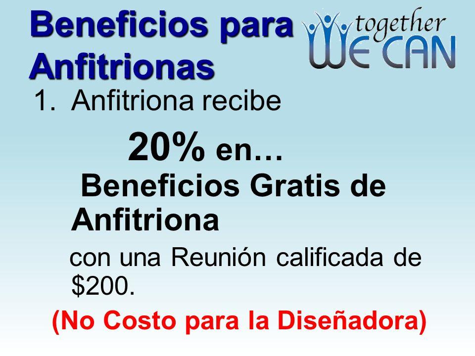 Beneficios para Anfitrionas 1. Anfitriona recibe 20% en… Beneficios Gratis de Anfitriona con una Reunión calificada de $200. (No Costo para la Diseñad