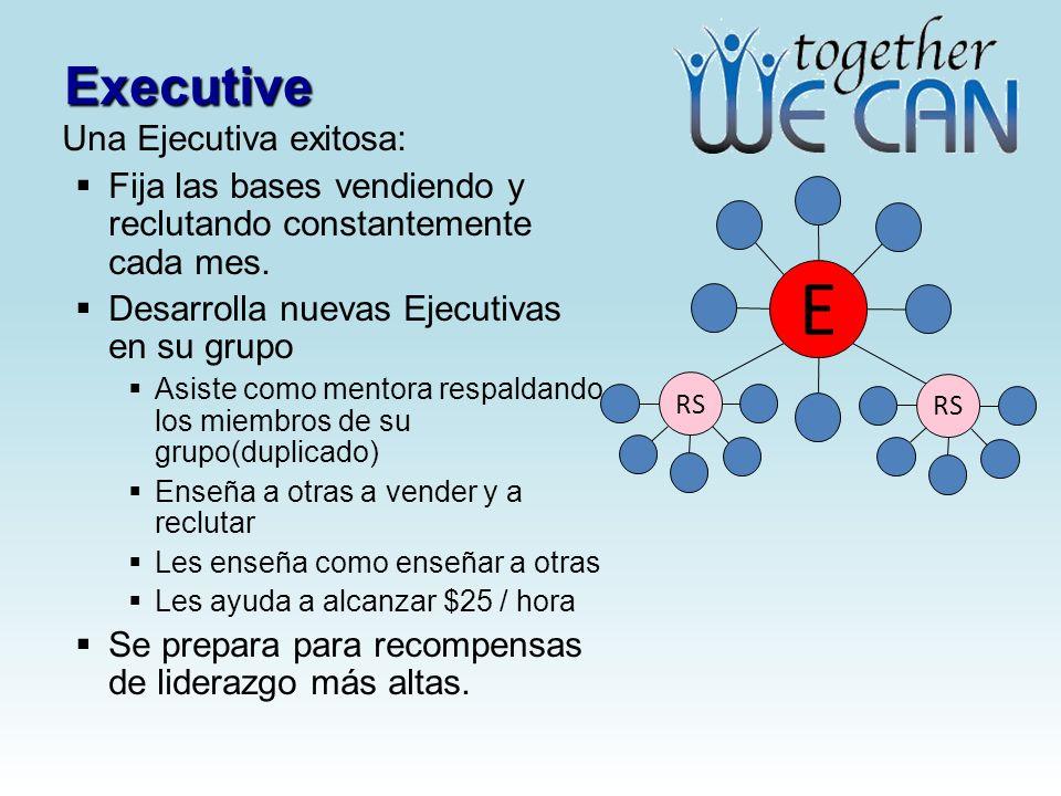 Executive Una Ejecutiva exitosa: Fija las bases vendiendo y reclutando constantemente cada mes.