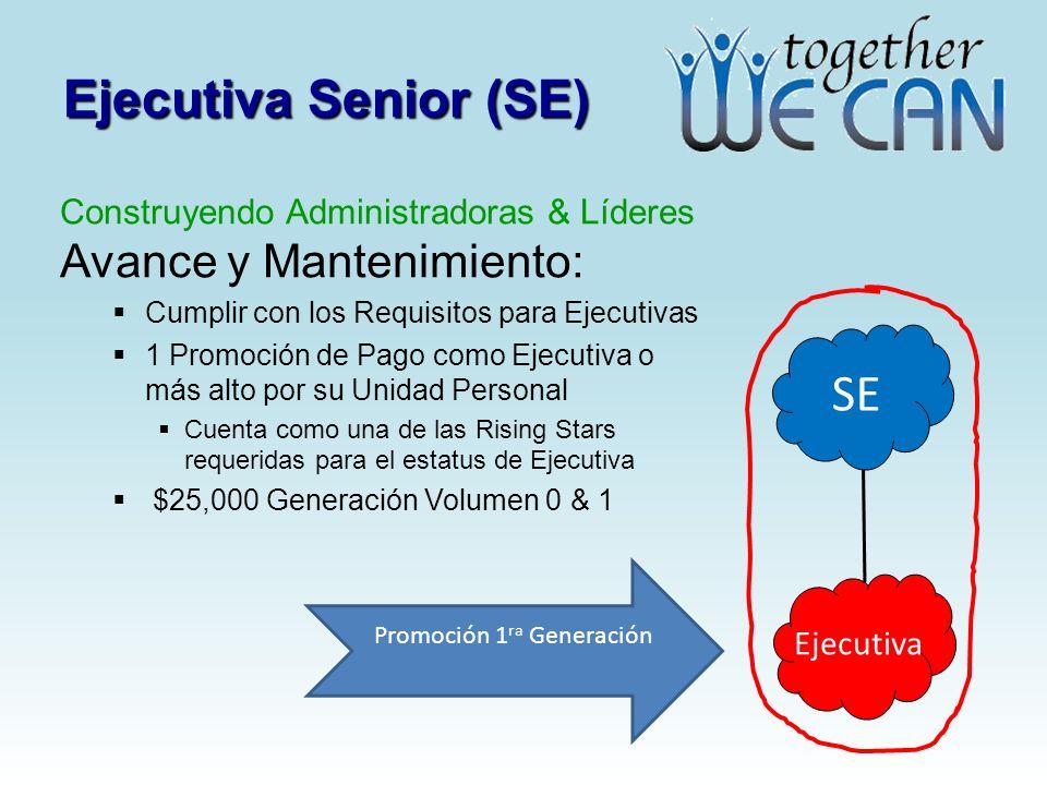 Ejecutiva Senior (SE) Construyendo Administradoras & Líderes Avance y Mantenimiento: Cumplir con los Requisitos para Ejecutivas 1 Promoción de Pago co