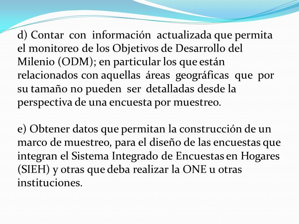d) Contar con información actualizada que permita el monitoreo de los Objetivos de Desarrollo del Milenio (ODM); en particular los que están relaciona