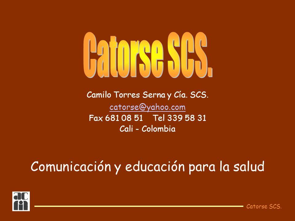 Catorse SCS. Un plan de mercadeo para el internista... Camilo Torres Serna y Cía. SCS. catorse@yahoo.com Fax 681 08 51 Tel 339 58 31 Cali - Colombia C