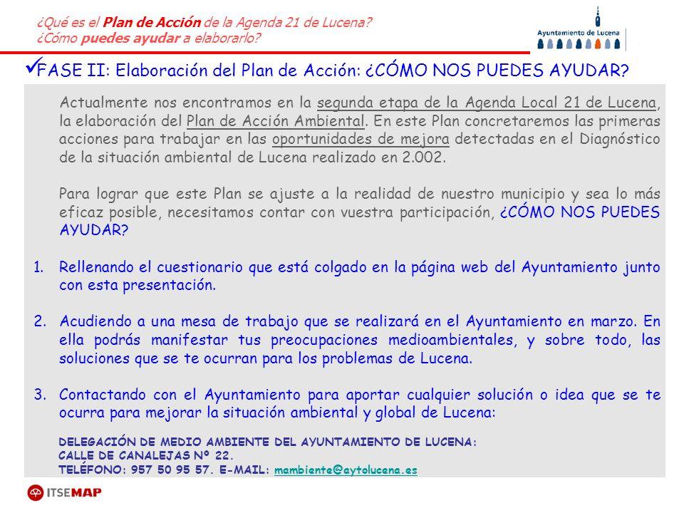 ¿Qué es el Plan de Acción de la Agenda 21 de Lucena? ¿Cómo puedes ayudar a elaborarlo? Actualmente nos encontramos en la segunda etapa de la Agenda Lo