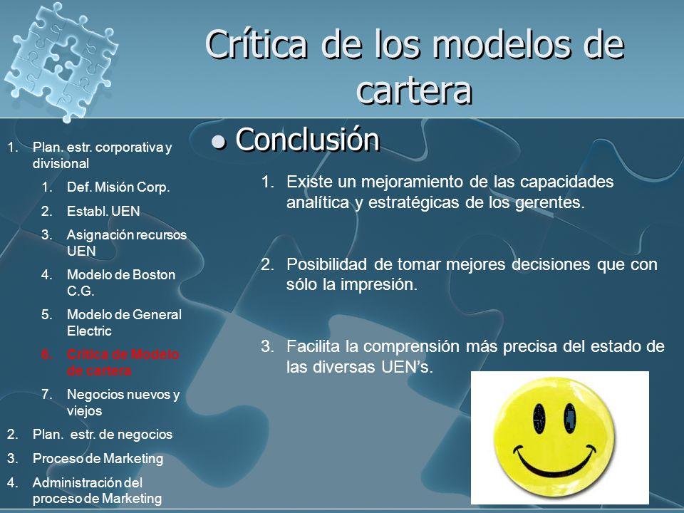 Crítica de los modelos de cartera Conclusión 1.Existe un mejoramiento de las capacidades analítica y estratégicas de los gerentes. 2.Posibilidad de to
