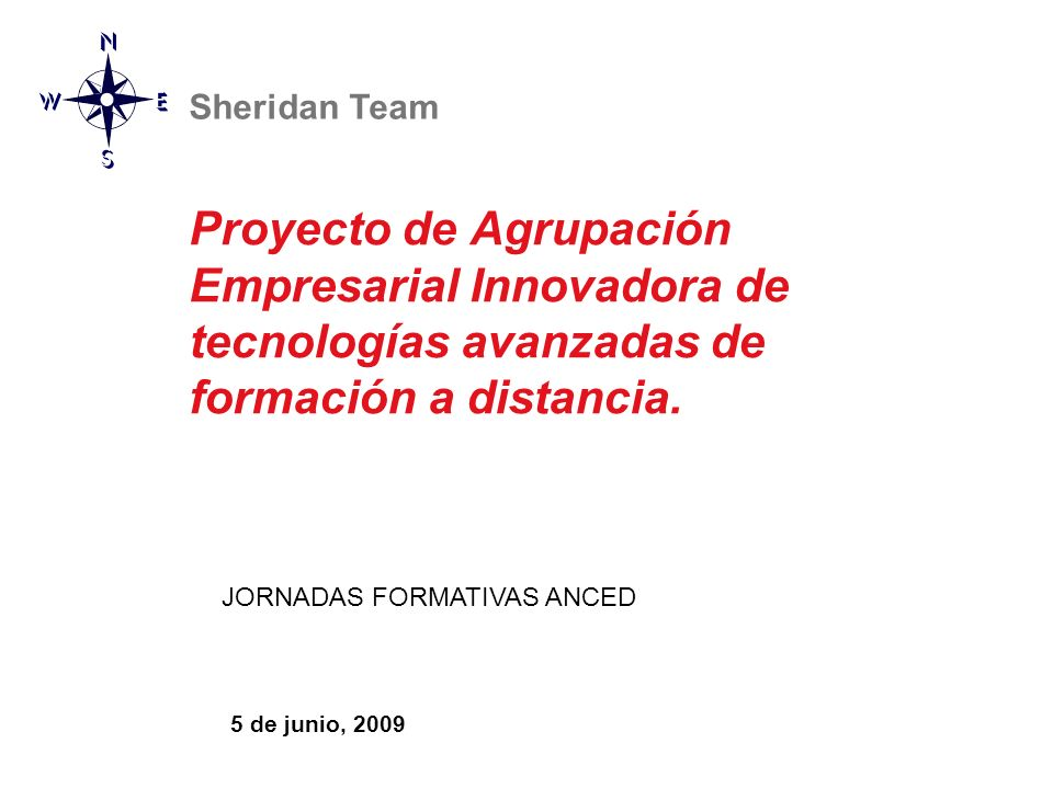 Proyecto de Agrupación Empresarial Innovadora de tecnologías avanzadas de formación a distancia.