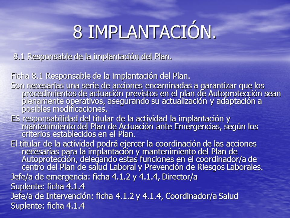 8 IMPLANTACIÓN. 8.1 Responsable de la implantación del Plan. 8.1 Responsable de la implantación del Plan. Ficha 8.1 Responsable de la implantación del