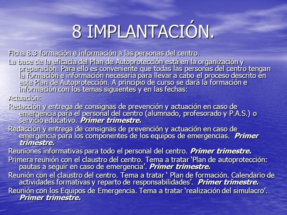 8 IMPLANTACIÓN. Ficha 8.3 formación e información a las personas del centro. La base de la eficacia del Plan de Autoprotección está en la organización