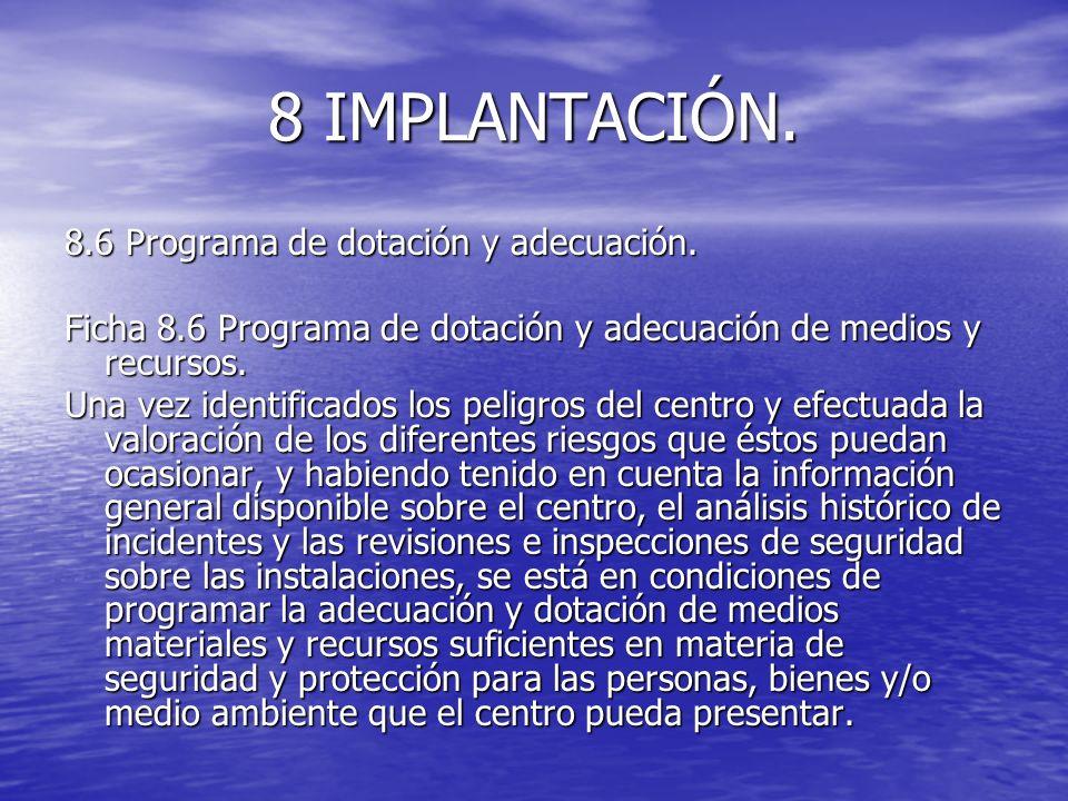 8 IMPLANTACIÓN. 8.6 Programa de dotación y adecuación. Ficha 8.6 Programa de dotación y adecuación de medios y recursos. Una vez identificados los pel
